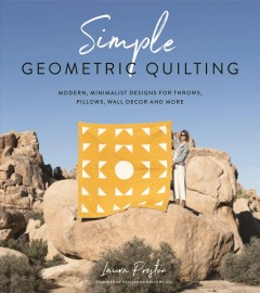 Simple-geometric-quilting-:-modern,-minimalist-designs-for-throws,-pillows,-wall-decor-and-more-/|cLaura-Preston,-founder-of-Vacilando-Quilting-Co.