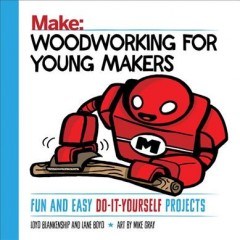 Woodworking-for-Young-Makers-:-Fun-and-Easy-do-It-Yourself-Projects