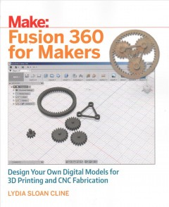 Fusion-360-for-Makers:-Design-Your-Own-Digital-Models-for-3D-Printing-and-Cnc-Fabrication