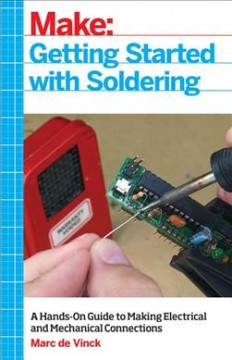 Getting-Started-with-Soldering:-A-Hands-On-Guide-to-Making-Electrical-and-Mechanical-Connections