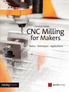 CNC-Milling-for-Makers-:-Basics---Techniques---Applications