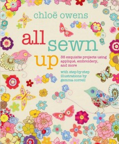 All-Sewn-Up:-35-Exquisite-Projects-Using-Applique,-Embroidery,-and-More