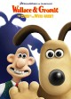 Wallace & Gromit. The curse of the were-rabbit [videorecording]