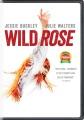Wild Rose [videorecording]