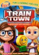 Train town : adventures with machines