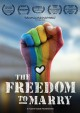 The Freedom to Marry [videorecording].