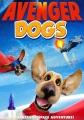 Avenger Dogs [videorecording].