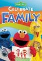 Sesame Street. Celebrate family [videorecording]