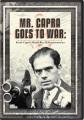 Mr. Capra goes to war [videorecording] : Frank Capra