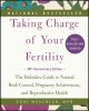 Taking charge of your fertility : the definitive guide to natural birth control, pregnancy achievement, and reproductive health
