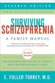 Surviving schizophrenia : a family manual