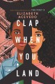 Clap When You Land [electronic resource]