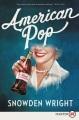 American pop [large print] : a novel