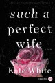 Such a perfect wife [large print] : a novel