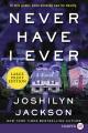 Never have I ever [large print] : a novel