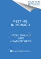 Meet me in Monaco : a novel of Grace Kelly's royal wedding