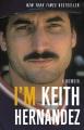 I'm Keith Hernandez : a memoir