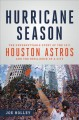 Hurricane season : the unforgettable story of the 2017 Houston Astros and the resilience of a city