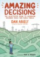 Amazing decisions : the illustrated guide to improving business deals and family meals