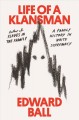 Life of a Klansman : a family history in white supremacy
