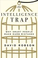 The intelligence trap : why smart people make dumb mistakes