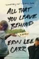 All that you leave behind : a memoir