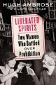 Liberated spirits : two women who battled over Prohibition