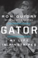 Gator : my life in pinstripes