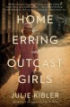 Home for Erring and Outcast Girls [electronic resource]