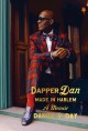 Dapper Dan : made in Harlem : a memoir
