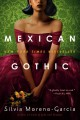 Mexican Gothic [electronic resource]