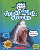 Great white sharks.