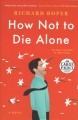 How not to die alone [large print] : a novel