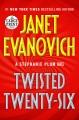 Twisted twenty-six [large print]
