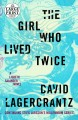 The girl who lived twice [large print]