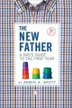 The new father : a dad's guide to the first year