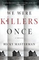 We were killers once : a thriller