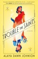 Trouble the Saints [electronic resource]