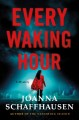 Every Waking Hour: A Mystery