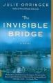 The invisible bridge : a novel