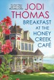 Breakfast at the Honey Creek Café [electronic resource]