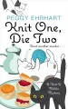 Knit one, die two [large print]