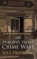 The Peaceful Valley crime wave [large print]