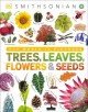 Trees, leaves, flowers, and seeds : a visual encyclopedia of the plant kingdom