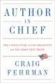 Author in chief : the untold story of our presidents, and the books they wrote