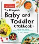 The complete baby and toddler cookbook : the very best purees, finger foods, and toddler meals for happy families