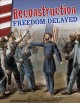 Reconstruction : freedom delayed