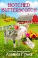 Botched Butterscotch [electronic resource]