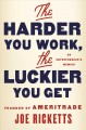 The harder you work, the luckier you get : an entrepreneur