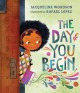 The Day You Begin [electronic resource]